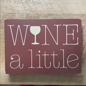 Bar sign: Wine a Little